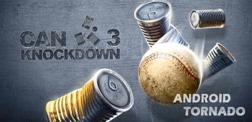 Can Knockdown 3 - ������� ����� �� Android