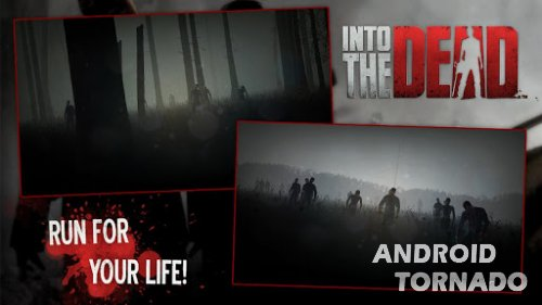 Into the Dead - живые мертвецы для Android