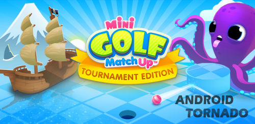 Mini Golf MatchUp - мини гольф для Android
